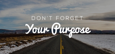 dont-forget-your-purpose